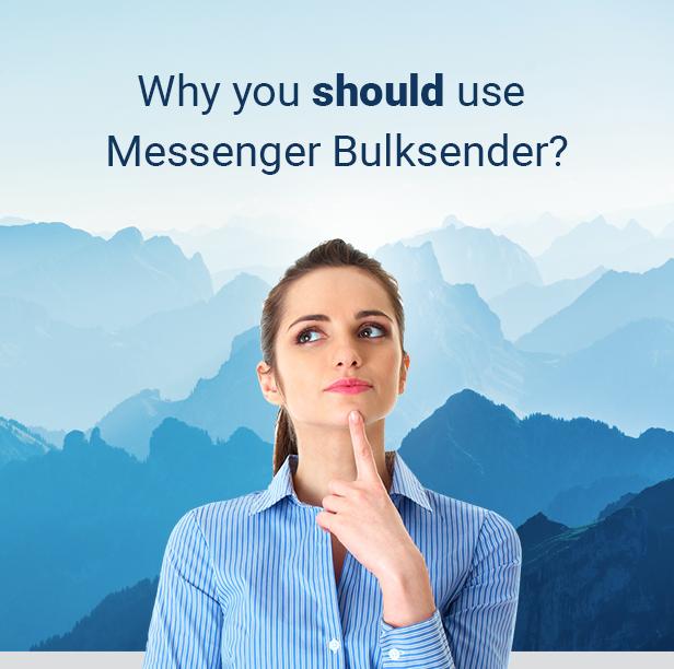 Why should use Messenger Bulksender